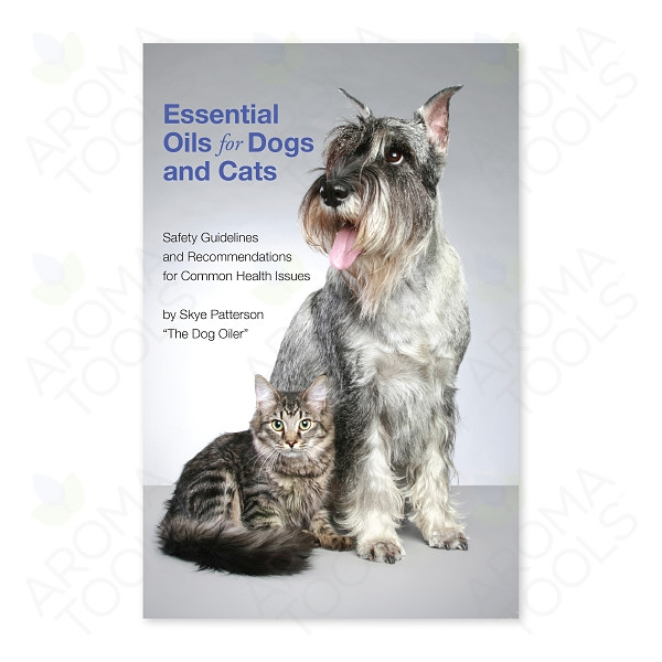 Essential Oils For Dogs And Cats Skye Patterson Book